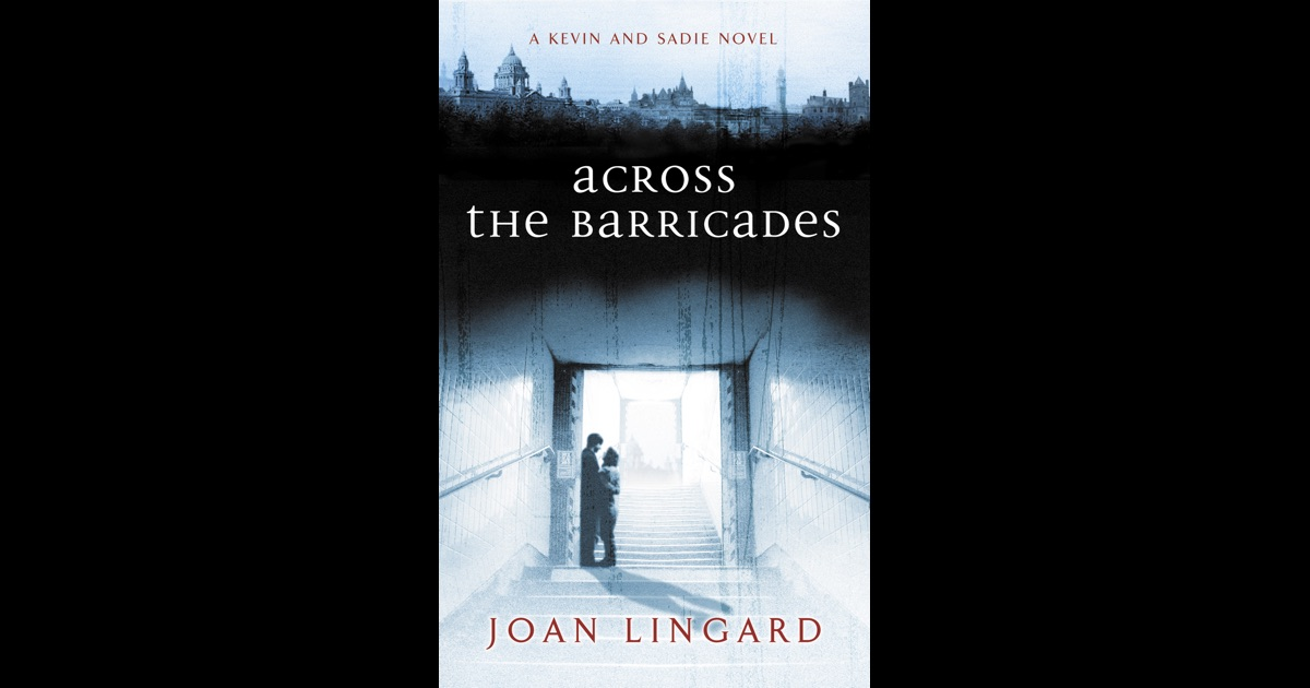 essay on across the barricades In the text across the barricades by joan lingard, the main feature is the tension and difficulties that are faced by ordinary people and how it affects their lives across the water essaymichael murray.