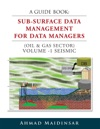 A Guide Book Sub-Surface Data Management For Data Managers Oil  Gas Sector Volume -1 Seismic
