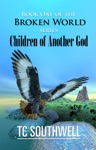 The Broken World Book One Children Of Another God