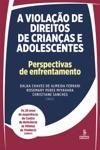 A Violao De Direitos De Crianas E Adolescentes