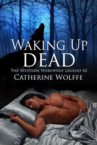 Waking Up Dead The Western Werewolf Legend 2