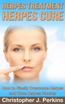 Herpes Treatment - Herpes Cure How To Finally Overcome Herpes And Cure Herpes Forever