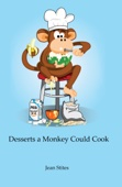 Desserts a Monkey Could Cook - Jean Stites Cover Art