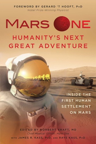 Mars One Humanitys Next Great Adventure