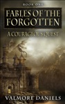 A Courageous Quest Fables Of The Forgotten Book One