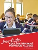 Jean-Eudes, Collège branché, pédagogie allumée