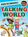 Kids Vs Swahili Talking World Enhanced Version