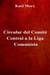 Circular Del Comit Central A La Liga Comunista