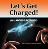 Lets Get Charged All About Electricity  5th Grade Science Series