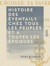 Histoire Des Ventails Chez Tous Les Peuples Et  Toutes Les Poques