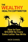 The Wealthy Health Copywriter How To Earn 13000 For Every Sales Letter You Write