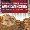 5th Grade American History American Presidents