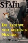 Die Legende Vom Goldenen Mustang Western