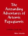 The Astounding Adventures Of Artemis Papayiannis