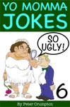 Yo Momma So Ugly Jokes 6