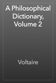 Voltaire - A Philosophical Dictionary, Volume 2 artwork
