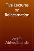 Swāmī Abhedānanda - Five Lectures on Reincarnation artwork