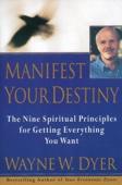 Wayne W. Dyer & Dr. Wayne W. Dyer - Manifest Your Destiny  artwork