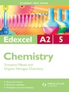 Edexcel A2 Chemistry Student Unit Guide Unit 5 Transition Metals And Organic Nitrogen Chemistry