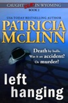 Left Hanging Caught Dead In Wyoming Book 2