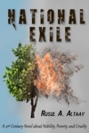 National Exile A 21st Century Novel About Nobility Poverty And Cruelty