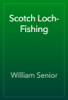 William Senior - Scotch Loch-Fishing artwork