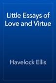 Havelock Ellis - Little Essays of Love and Virtue artwork