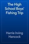 The High School Boys Fishing Trip
