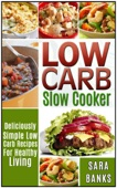 Similar eBook: Low Carb Slow Cooker - Deliciously Simple Low Carb Recipes For Healthy Living