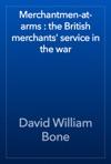 Merchantmen-at-arms  The British Merchants Service In The War