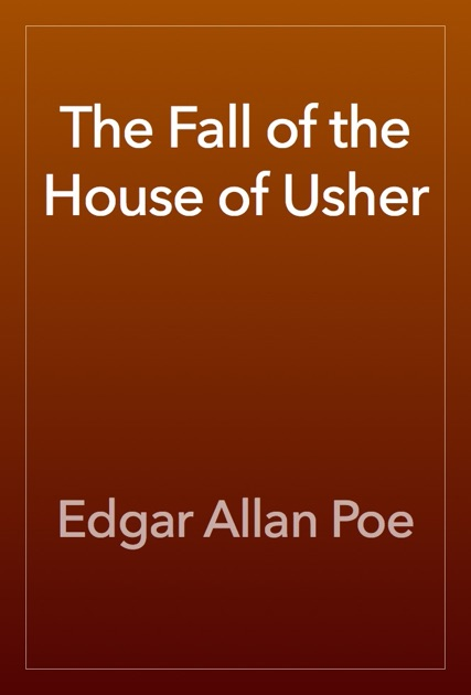 the effects of isolation in the fall of the house of usher by edgar allan poe