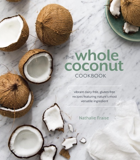 The Whole Coconut Cookbook Nathalie Fraise Book