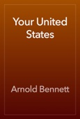 Arnold Bennett - Your United States artwork