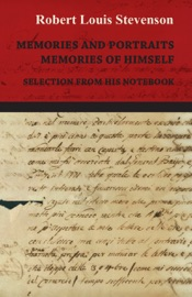MEMORIES AND PORTRAITS - MEMORIES OF HIMSELF - SELECTION FROM HIS NOTEBOOK