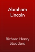 Richard Henry Stoddard - Abraham Lincoln artwork