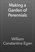 William Constantine Egan - Making a Garden of Perennials artwork