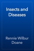 Rennie Wilbur Doane - Insects and Diseases artwork