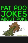 Fat Poo Jokes About PUKE Standard Edition