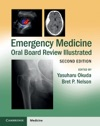 Emergency Medicine Oral Board Review Illustrated Second Edition