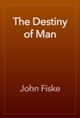 John Fiske - The Destiny of Man artwork