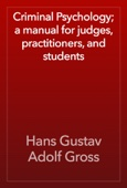 Hans Gustav Adolf Gross - Criminal Psychology; a manual for judges, practitioners, and students artwork