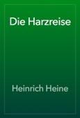 Heinrich Heine - Die Harzreise artwork