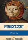 Petrarchs Secret Or The Souls Conflict With Passion Three Dialogues Between Himself And ST Augustine