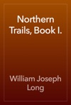 Northern Trails Book I