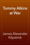 Tommy Atkins At War