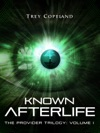 Known Afterlife The Provider Trilogy Volume I