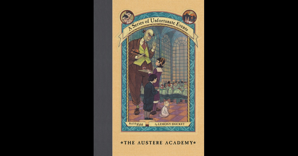 austere academy book report Report piracy media publicity contacts press room column services  the austere academy - e-book share this title: read a sample enlarge book cover a series of unfortunate events volume number 5 a series of unfortunate events #5: the austere academy by lemony snicket illustrated by brett helquist,.
