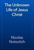 Nicolas Notovitch - The Unknown Life of Jesus Christ artwork
