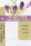 The Wiersbe Bible Study Series 1  2 Timothy Titus Philemon