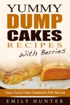 Yummy Dump Cake Recipes With Berries Tasty Dump Cake Cookbook With Berries